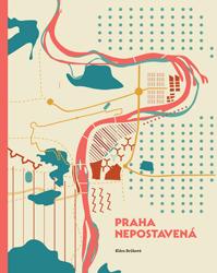 Praha nepostavená