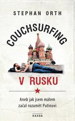 Couchsurfing v Rusku. Aneb jak jsem málem začal rozumět Putinovi